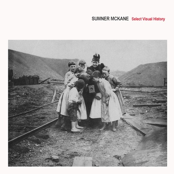 Sumner McKane - Select Visual History