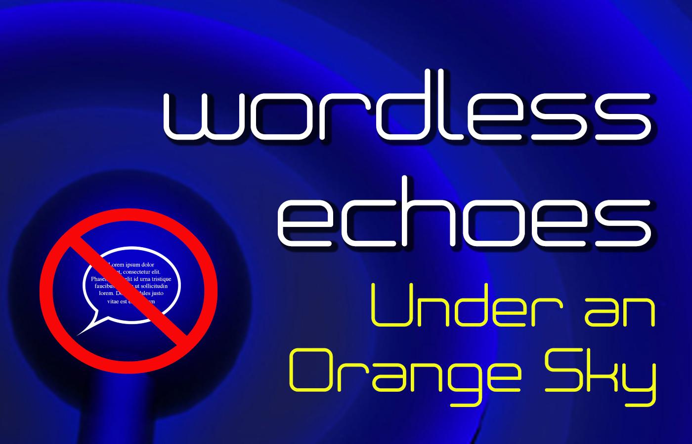 Wordless Echoes - Under an Orange Sky
