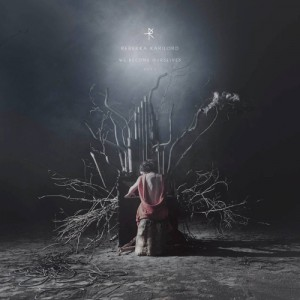 Rebekka-Karijord-We-Become-Ourselves