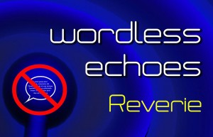 Wordless Echoes - Reverie