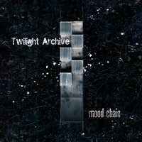 Twilight Archive-Mood Chain