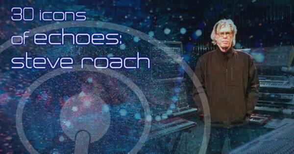 30 Icons: Steve Roach