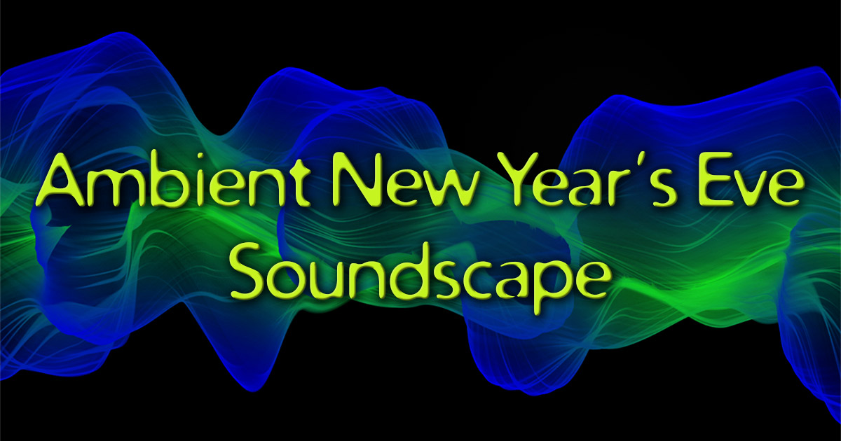 Ambient New Year's Eve